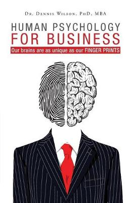 Human Psychology for Business: Our brains are as unique as our finger prints