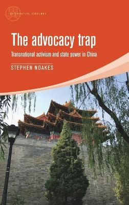 The Advocacy Trap: Transnational Activism and State Power in China