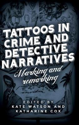 Tattoos in Crime and Detective Narratives: Marking and Remarking