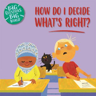 Big Questions, Big World: How do I decide what is right?
