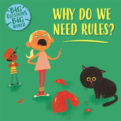 Big Questions, Big World: Why do we need rules?