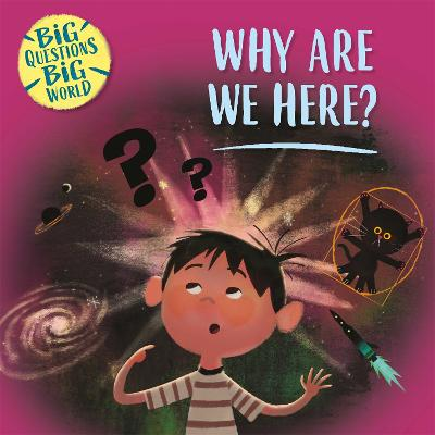 Big Questions, Big World: Why are we here?