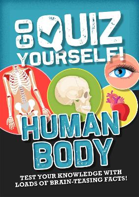 Go Quiz Yourself!: Human Body