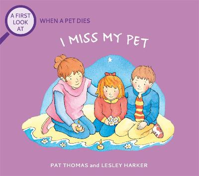A First Look At: The Death of a Pet: I Miss My Pet