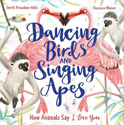 Dancing Birds and Singing Apes: How Animals Say I Love You