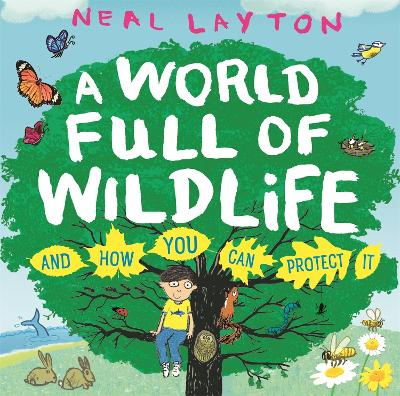 A World Full of Wildlife: and how you can protect it