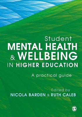 Student Mental Health and Wellbeing in Higher Education: A practical guide