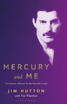Mercury and Me: An Intimate Memoir by the Man He Loved