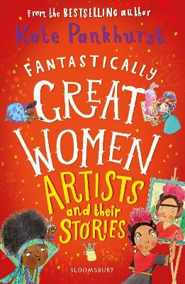 Fantastically Great Women Artists and Their Stories