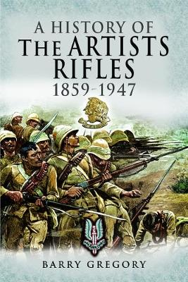 A History of the Artists Rifles, 1859-1947