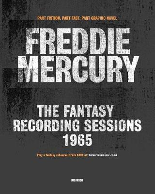 Freddie Mercury: The fantasy recording sessions 1965