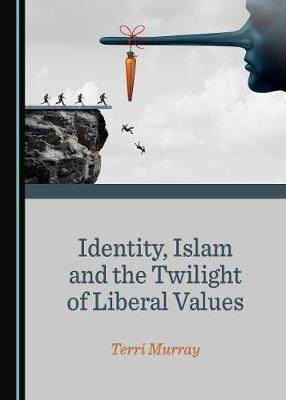 Identity, Islam and the Twilight of Liberal Values