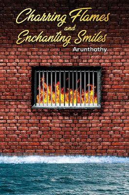 Charring Flames and Enchanting Smiles