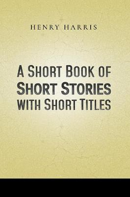 A Short Book of Short Stories with Short Titles