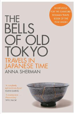 The Bells of Old Tokyo: Travels in Japanese Time