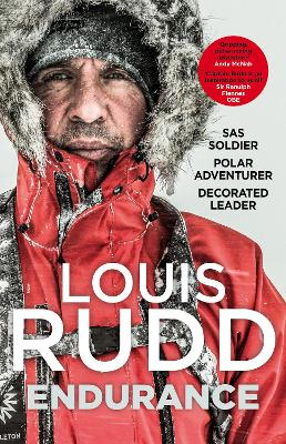 Endurance: SAS Soldier. Polar Adventurer. Decorated Leader
