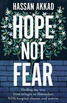 Hope Not Fear: Finding My Way from Refugee, to Filmmaker to NHS Hospital Cleaner