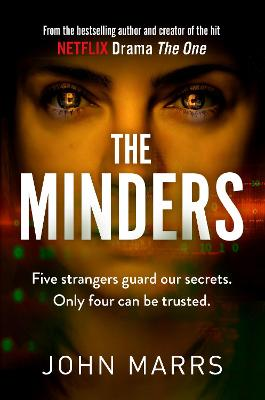 The Minders: Five strangers guard our secrets. Four can be trusted.