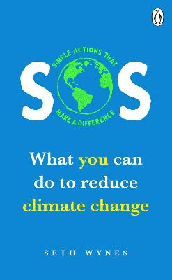 SOS: What you can do to reduce climate change - simple actions that make a difference