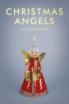 Christmas Angels: A Collection
