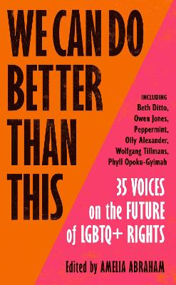 We Can Do Better Than This: 40 Voices on the Future of LGBTQ+ Rights