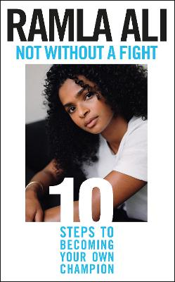 Not Without a Fight: Ten Steps to Becoming Your Own Champion