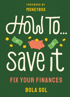 How To Save It: Fix Your Finances