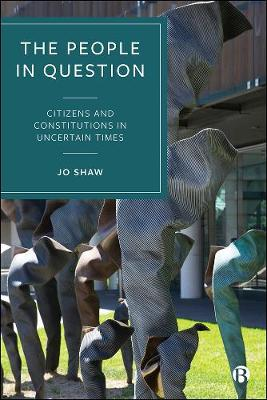 The People in Question: Citizens and Constitutions in Uncertain Times