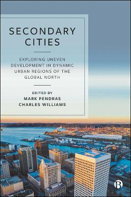 Secondary Cities: Exploring Uneven Development in Dynamic Urban Regions