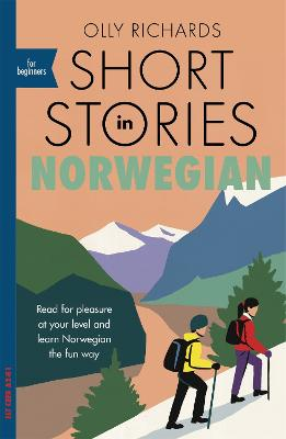 Short Stories in Norwegian for Beginners: Read for pleasure at your level, expand your vocabulary and learn Norwegian the fun way!