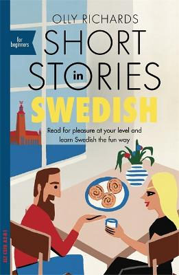 Short Stories in Swedish for Beginners: Read for pleasure at your level, expand your vocabulary and learn Swedish the fun way!