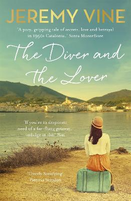 The Diver and The Lover: A novel of love, sacrifice and the art of obsession