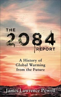 The 2084 Report: A History of Global Warming from the Future