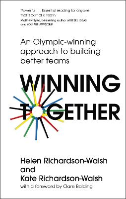 Winning Together: Olympic Gold Medal Winning Lessons in Success: Be the Difference, Create History, Inspire the Future