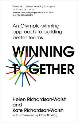 Winning Together: An Olympic-Winning Approach to Building Better Teams