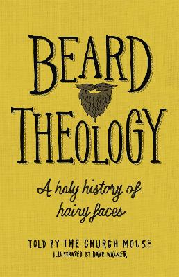 Beard Theology: A holy history of hairy faces