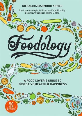 Foodology: A food-lover's guide to a happy gut