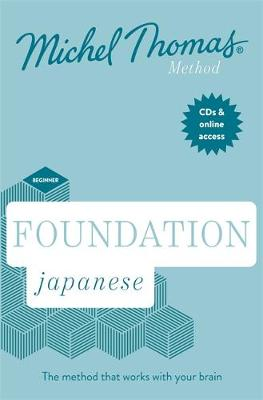Foundation Japanese New Edition (Learn Japanese with the Michel Thomas Method): Beginner Japanese Audio Course