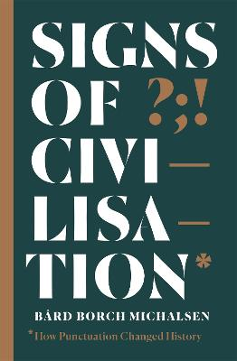 Signs of Civilisation: How punctuation changed history