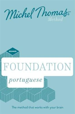 Foundation Portuguese New Edition (Learn Portuguese with the Michel Thomas Method): Beginner Portuguese Audio Course