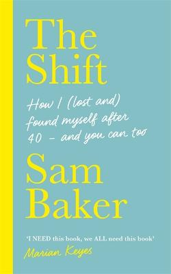 The Shift: How I (lost and) found myself after 40 - and you can too