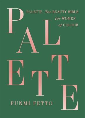 Palette: The must-have beauty bible for women of colour