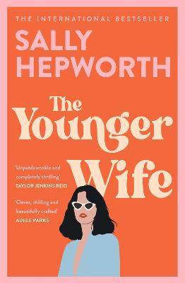 The Younger Wife: The most addictive, twisty and dark psychological thriller for fans of Liane Moriarty