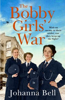 The Bobby Girls' War: Book Four in a gritty, uplifting WW1 series about Britain's first ever female police officers