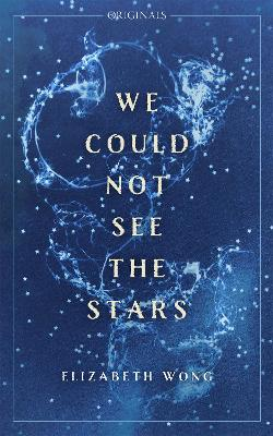 We Could Not See the Stars: A John Murray Original