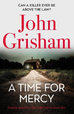 A Time for Mercy: John Grisham's latest no. 1 bestseller - the perfect Christmas present.
