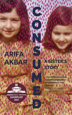 Consumed: A Sister's Story