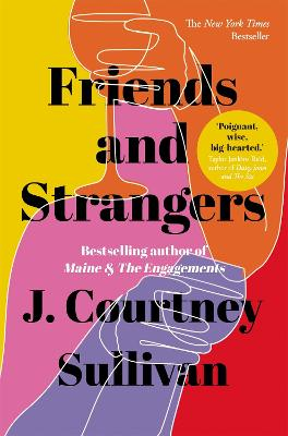 Friends and Strangers: The New York Times bestselling novel of female friendship and privilege