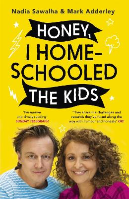 Honey, I Homeschooled the Kids: THE HONEST AND HILARIOUS GUIDE