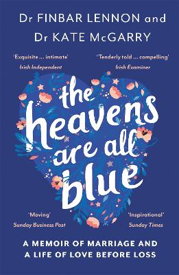 The Heavens Are All Blue: A memoir of two doctors, a marriage and a life of love before loss
